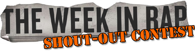 The Week in Rap Shout-Out Contest
